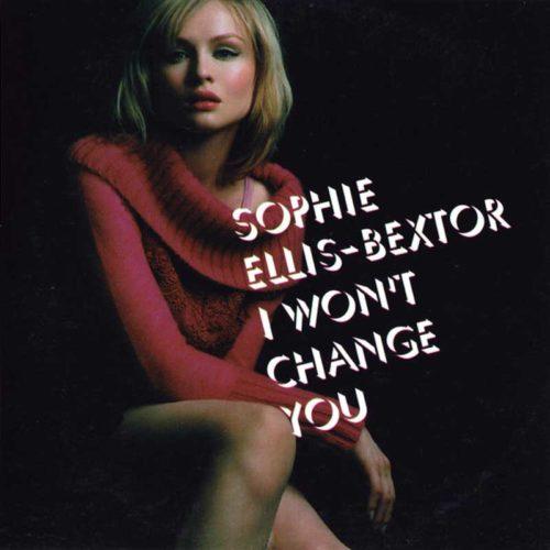 Sophie Ellis-Bextor I Won't Change You